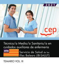 Técnico/a Medio/a Sanitario/a en cuidados auxiliares de enfermería. Servicio de Salud de las Illes Balears (IB-SALUT). Temario Vol. III