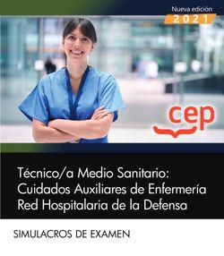 Técnico/a Medio Sanitario: Cuidados Auxiliares de Enfermería. Red Hospitalaria de la Defensa. Simulacros de examen