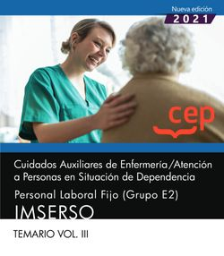 Cuidados Auxiliares de Enfermería / Atención a Personas en Situación de Dependencia. Personal Laboral Fijo (Grupo E2). IMSERSO. Temario Vol. III